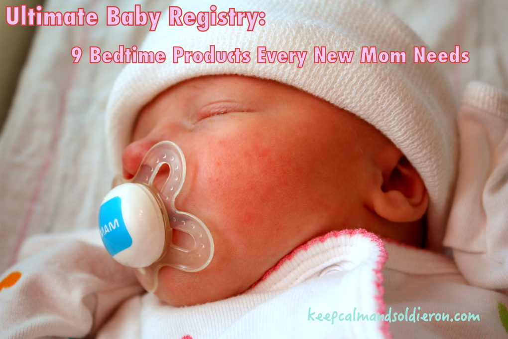 Ultimate Baby Registry - 9 Bedtime Products Every New Mom Needs